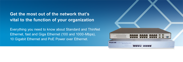 Everything you need to know about Standard and ThinNet Ethernet, fast and Giga Ethernet (100 and 1000-Mbps), 10 Gigabit Ethernet and PoE Power over Ethernet.